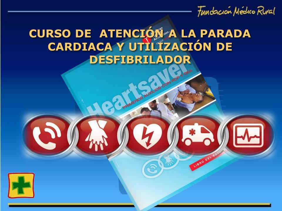 Curso de atención a la parada cardiaca y utilización de desfibrilador